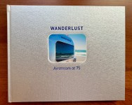 """""""Wanderlust – Airstream at 75""""  (the book)"""